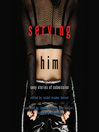 Serving Him (MP3): Sexy Stories of Submission