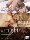 Morning, Noon, and Night (MP3): Erotica for Couples