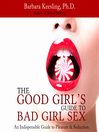 The Good Girl's Guide to Bad Girl Sex (MP3): An Indispensible Guide to Pleasure & Seduction
