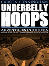 Underbelly Hoops (eBook): Adventures in the CBA - a.k.a. the Crazy Basketball Association