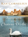 Summons to the Chateau D'Arc (eBook): A Novel