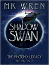 Shadow of the Swan (eBook): Phoenix Legacy Series, Book 2
