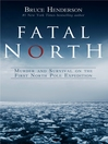 Fatal North (eBook): Murder and Survival on the First North Pole Expedition
