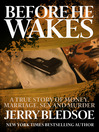 Before He Wakes (eBook): A True Story of Money, Marriage, Sex and Murder