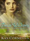 Twin Willows (eBook): A Novel