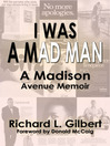 I Was a Mad Man (eBook): A Madison Avenue Memoir