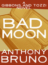 Bad Moon (eBook): Mike Tozzi and Cuthbert Gibbons Series, Book 5
