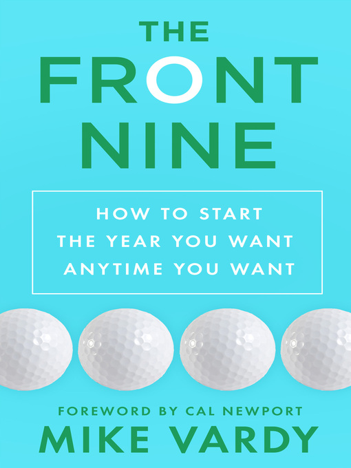 The Front Nine (eBook): How to Start the Year You Want Anytime You Want