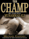 The Champ (eBook): My Year with Muhammad Ali