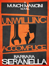 Unwilling Accomplice (eBook): Munch Mancini Series, Book 7