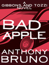 Bad Apple (eBook): Mike Tozzi and Cuthbert Gibbons Series, Book 6