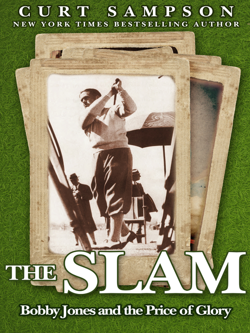 The Slam (eBook): Bobby Jones and the Price of Glory