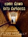 Come Down into Darkness (eBook)
