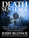 Death Sentence (eBook): The True Story of Velma Barfield's Life, Crimes, and Punishment