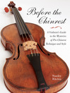Before the Chinrest (eBook): A Violinist's Guide to the Mysteries of Pre-Chinrest Technique and Style