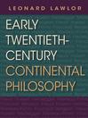 Early Twentieth-Century Continental Philosophy (eBook)