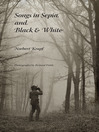 Songs in Sepia and Black and White (eBook)