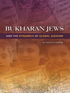 Bukharan Jews and the Dynamics of Global Judaism (eBook)