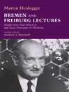 Bremen and Freiburg Lectures (eBook): Insight Into That Which Is and Basic Principles of Thinking