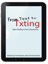From Text to Txting New Media in the Classroom by Paul Budra eBook