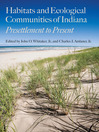 Habitats and Ecological Communities of Indiana (eBook): Presettlement to Present