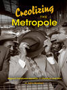 Creolizing the Metropole (eBook): Migrant Caribbean Identities in Literature and Film