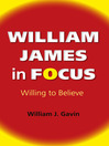 William James in Focus (eBook): Willing to Believe