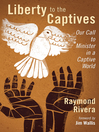 Liberty to the Captives (eBook): Our Call to Minister in a Captive World