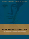 Eros and Self-Emptying (eBook): The Intersections of Augustine and Kierkegaard