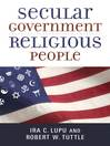 Secular Government, Religious People (eBook)