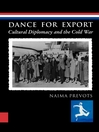 Dance for Export (eBook): Cultural Diplomacy and the Cold War