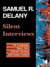 Silent Interviews (eBook): On Language, Race, Sex, Science Fiction, and Some Comics?A Collection of Written Interviews