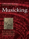 Musicking (eBook): The Meanings of Performing and Listening