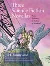 Three Science Fiction Novellas (eBook): From Prehistory to the End of Mankind