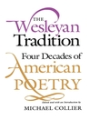 The Wesleyan Tradition (eBook): Four Decades of American Poetry
