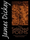James Dickey (eBook): The Selected Poems