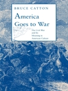 America Goes to War (eBook): The Civil War and Its Meaning in American Culture