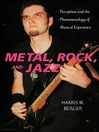 Metal, Rock, and Jazz (eBook): Perception and the Phenomenology of Musical Experience