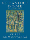 Pleasure Dome (eBook): New and Collected Poems