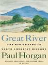 Great River (eBook): The Rio Grande in North American History. Vol. 1, Indians and Spain. Vol. 2, Mexico and the United S