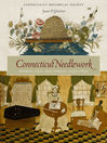 Connecticut Needlework (eBook): Women, Art, and Family, 1740-1840