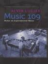 Music 109 (eBook): Notes on Experimental Music