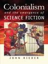 Colonialism and the Emergence of Science Fiction (eBook)