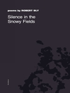Silence in the Snowy Fields (eBook): Poems
