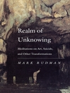 Realm of Unknowing (eBook): Meditations on Art, Suicide, and Other Transformations