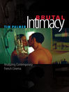 Brutal Intimacy (eBook): Analyzing Contemporary French Cinema