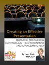 Creating an Effective Presentation (eBook): Preparing for Success, Controlling the Environment, and Overcoming Fear