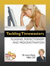 Tackling Timewasters (eBook): Pleasing, Perfectionism, and Procrastination