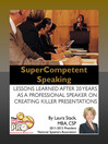 SuperCompetent Speaking (eBook): Lessons Learned After 20 Years as a Professional Speaker