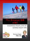The Greatest Gift of All (eBook): Showing Your Love by Giving Your Time